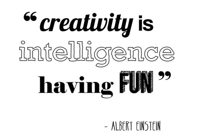 positive quotes, Creativity is intelligence having fun.