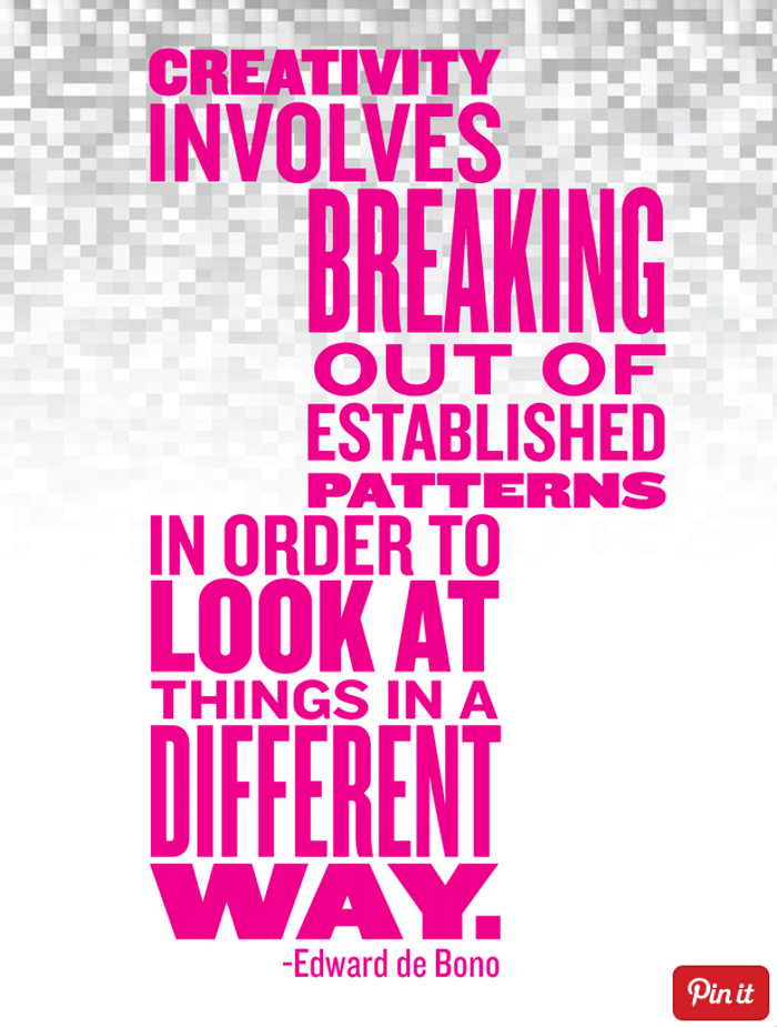 positive quotes, Creativity involves breaking out of expected patterns in order to look at things in a different way.