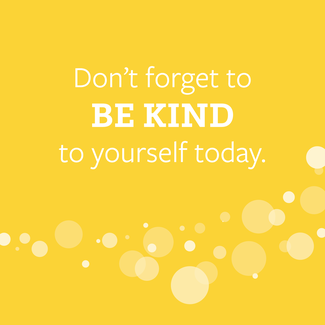 Don't forget to be kind to yourself - card